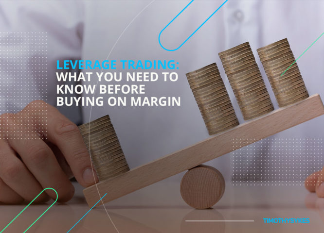 Leverage Trading: What You Need to Know Before Buying on Margin