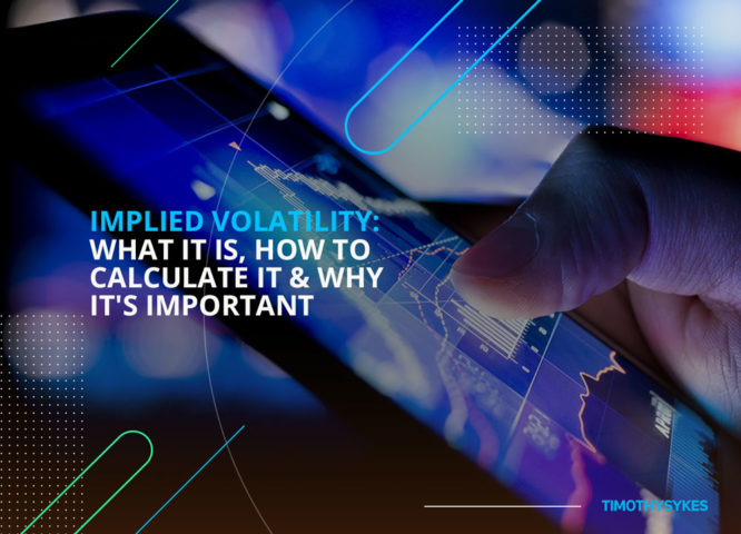 Implied Volatility: What It Is, How To Calculate It & Why It's Important