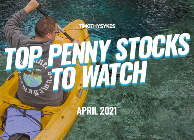 Top Penny Stocks to Watch for April 2021